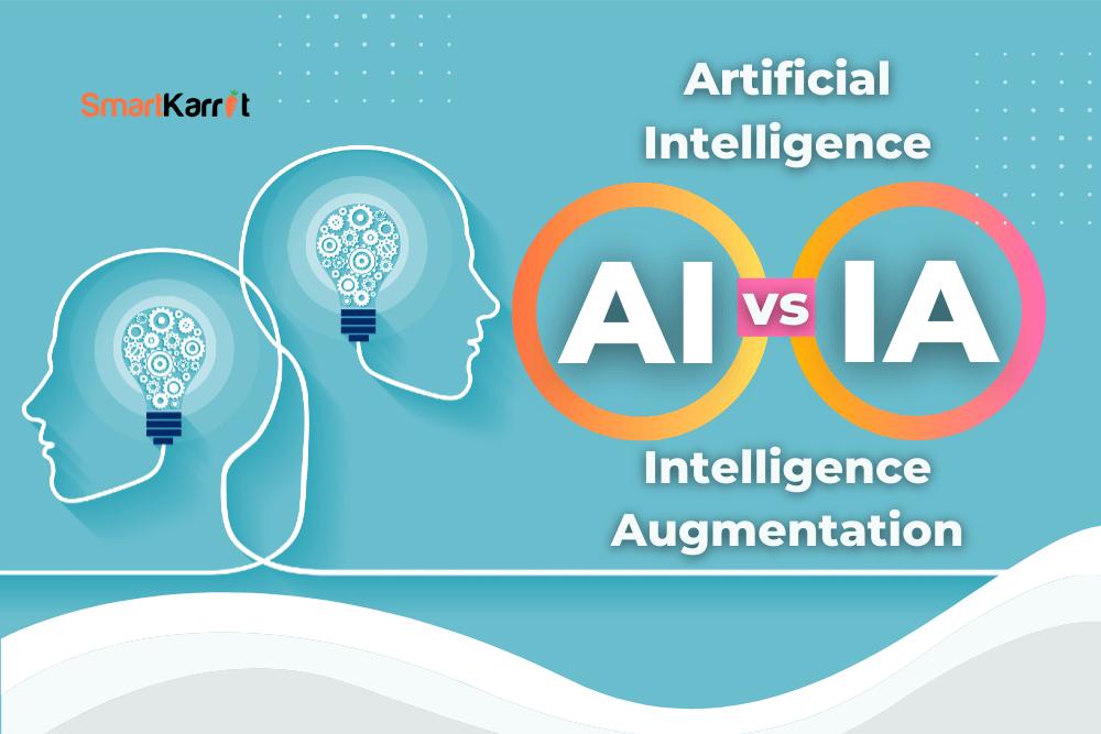 Artificial Intelligence (AI) vs Intelligence Augmentation (IA)